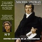 Contre-histoire de la philosophie 9.1: L'Eudémonisme social - Le XIXe siècle de Karl Marx à Bentham | Michel Onfray