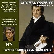 Contre-histoire de la philosophie 9.1: L'Eudémonisme social - Le XIXe siècle de Karl Marx à Bentham   Michel Onfray