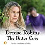 The Bitter Core | Denise Robins