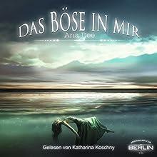 Das Böse in mir Hörbuch von Ana Dee Gesprochen von: Katharina Koschny