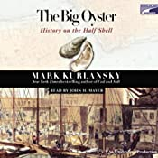 The Big Oyster: History on the Half Shell | [Mark Kurlansky]
