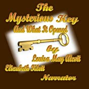 The Mysterious Key and What it Opened | [Louisa May Alcott]