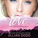 Love Me: The Keatyn Chronicles, Book 4 | Jillian Dodd