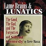 Lame Brains and Lunatics | Steve Massa