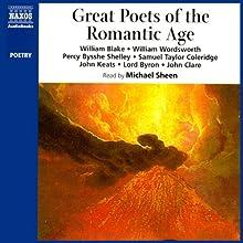 Great Poets of the Romantic Age | Livre audio Auteur(s) : William Blake, William Wordsworth, Percy Bysshe Shelley, Samuel Taylor Coleridge, John Keats,  Lord Byron, John Clare Narrateur(s) : Michael Sheen
