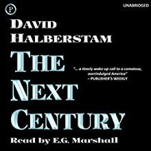 The Next Century Audiobook by David Halberstam Narrated by E. G. Marshall