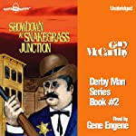Showdown at Snakegrass Junction: The Derby Man, Book 2 (       UNABRIDGED) by Gary McCarthy Narrated by Gene Engene