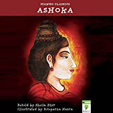 Ashoka (       UNABRIDGED) by Sheila Dhir Narrated by Ranjan Kamath