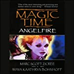 Magic Time: Angelfire | Marc Scott Zicree