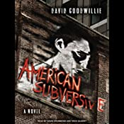 American Subversive: A Novel | [David Goodwillie]