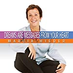 Dreams Are Messages from Your Heart | Marcia Wieder