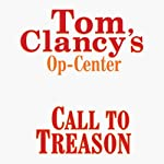 Call to Treason: Tom Clancy's Op-Center #11 (       UNABRIDGED) by Steve Pieczenik, Jeff Rovin, Tom Clancy Narrated by Michael Kramer