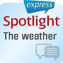 Spotlight express - Kommunikation: Wortschatz-Training Englisch - Das Wetter (       ungekürzt) von div. Gesprochen von: div.