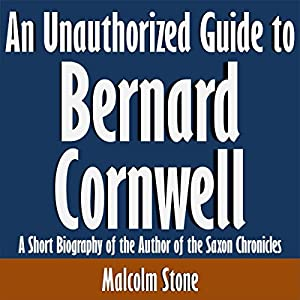 An Unauthorized Guide to Bernard Cornwell Audiobook