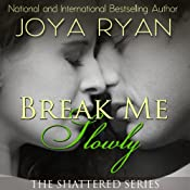 Break Me Slowly | [Joya Ryan]
