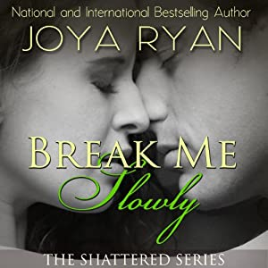 Break Me Slowly Audiobook
