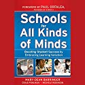 Schools for All Kinds of Minds: Boosting Student Success by Embracing Learning Variation Audiobook by Mary-Dean Barringer, Craig Pohlman, Michele Robinson Narrated by Cynthia Barrett