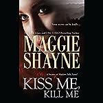 Kiss Me, Kill Me | Maggie Shayne