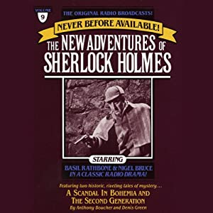 The Scandal in Bohemia and The Second Generation: The New Adventures of Sherlock Holmes, Episode #9 | [Anthony Boucher, Denis Green]