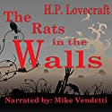 The Rats in the Walls (       UNABRIDGED) by H. P. Lovecraft Narrated by Mike Vendetti