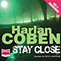Stay Close (       UNABRIDGED) by Harlan Coben Narrated by Nick Landrum