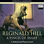 A Pinch Of Snuff (       UNABRIDGED) by Reginald Hill Narrated by Colin Buchanan