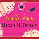 The Sisters Club (       UNABRIDGED) by Megan McDonald Narrated by Jessica Almasy, Michal Friedman, Suzy Jackson