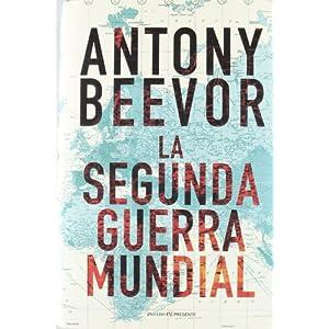 La Segunda Guerra Mundial, de Antony Beevor
