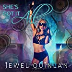 She's Got It All | Jewel Quinlan