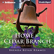 Home to Cedar Branch: Quaker Cafe, Book 2 Audiobook by Brenda Bevan Remmes Narrated by Bahni Turpin