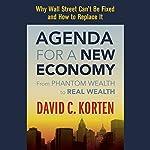 Agenda for a New Economy: From Phantom Wealth to Real Wealth | David C. Korten