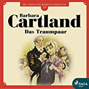 Das Traumpaar (Die zeitlose Romansammlung von Barbara Cartland 10) | Barbara Cartland