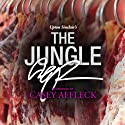 The Jungle: A Signature Performance by Casey Affleck (       UNABRIDGED) by Upton Sinclair Narrated by Casey Affleck