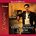 Honor-Bound Groom Audiobook by Yvonne Lindsay Narrated by Julia Franklin