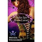 Under Her Brass Corset | Brenda Williamson
