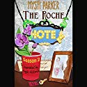 The Roche Hotel: Season Two: Sweet Romantic Comedy Audiobook by Mysti Parker Narrated by Angie Hickman