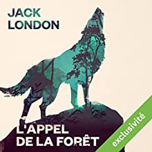 L'Appel de la forêt | Livre audio Auteur(s) : Jack London Narrateur(s) : Mathieu Barrabès