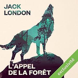 L'Appel de la forêt (       UNABRIDGED) by Jack London Narrated by Mathieu Barrabès