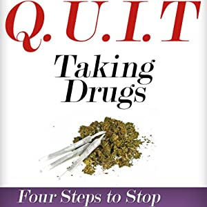 Q.U.I.T Drugs: Advice on How to Quit Taking Drugs in 4 EASY Steps: New Beginnings Collection | [William Briggs]