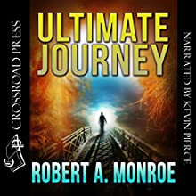Ultimate Journey (       UNABRIDGED) by Robert Monroe Narrated by Kevin Pierce