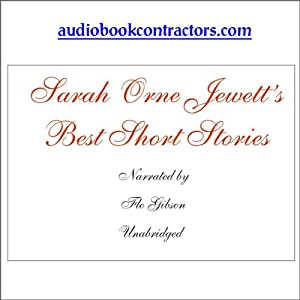 Sarah Orne Jewett's Best Short Stories | [Sarah Orne Jewett]