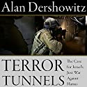 Terror Tunnels: The Case for Israel's Just War Against Hamas Audiobook by Alan Dershowitz Narrated by Alan Dershowitz, Richard Davidson