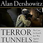 Terror Tunnels: The Case for Israel's Just War Against Hamas (       UNABRIDGED) by Alan Dershowitz Narrated by Alan Dershowitz, Richard Davidson