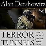 Terror Tunnels: The Case for Israel's Just War Against Hamas | Alan Dershowitz