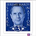 Jeremy Hardy Speaks to the Nation: Series 3  by Jeremy Hardy Narrated by Jeremy Hardy, Gordon Kennedy