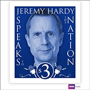 Jeremy Hardy Speaks to the Nation: Series 3 Radio/TV Program