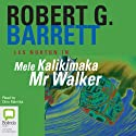 Mele Kalikimaka Mr. Walker: Les Norton, Book 8 (       UNABRIDGED) by Robert G. Barrett Narrated by Dino Marnika