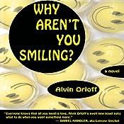 Why Aren't You Smiling? | [Alvin Orloff]
