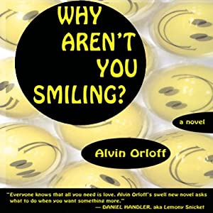 Why Aren't You Smiling? | [Alvin Orloff]