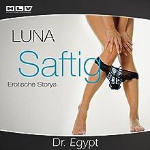 Dr. Egypt (Saftig) Hörbuch von  Luna Gesprochen von:  Luna